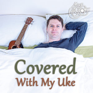 Covered With My Uke (CD Album)