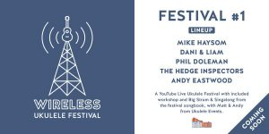 Wireless Ukulele Festival – 17th April