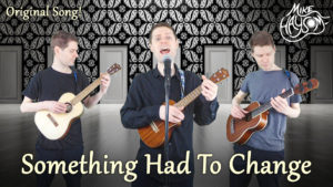 "New Original Song: ""Something Had To Change"""