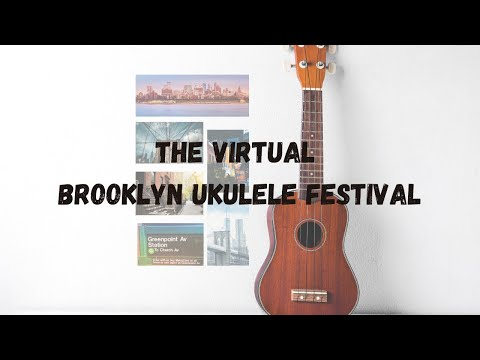 Virtual Brooklyn Ukulele Festival Replay