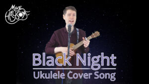 Black Night (Deep Purple) Acoustic Cover with Ukulele & Vox (Live) – Mike Haysom