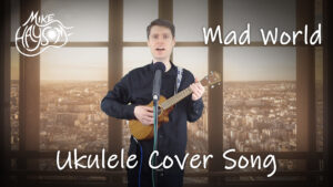 Mad World (Tears for Fears) Ukulele Cover Song – Live Solo with Vox